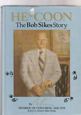 He-Coon : The Bob Sikes Story by Robert L. Sikes (1985, Hardcover)
