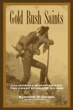 Gold Rush Saints: California Mormons and the Great Rush for Riches (Kingdom in t