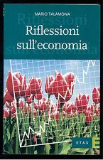 TALAMONA RIFLESSIONI SULL'ECONOMIA 2001 ECONOMIA STORIA ECONOMICA AUTOGRAFO