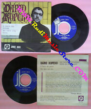 LP 45 7''DARIO KOPEKO Il bacio dei pover Ho visto una rana JUKE BOX no cd mc dvd