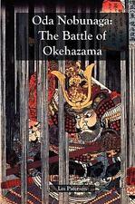 Oda Nobunaga: The Battle of Okehazama: By Paterson Les Paterson