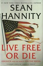 Live Free or Die Sean Hannity Signed Autographed 1st Edition Hardcover NEW HCDJ