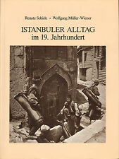 ISTANBULER ALLTAG IM 19. JAHRHUNDERT - Renate Schiele/Wolfgang Müller-Wiener