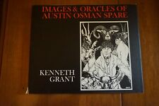 The Images and Oracles of Austin Osman Spare by Kenneth Grant (2003, Hardcover)