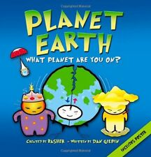 Basher Science: Planet Earth: What planet are you on? by Simon Basher, Dan Gilpi