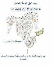 Seadragon Songs of the Sea: An ocean adventure , Hare-,