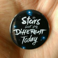 The stars look very different today. David Bowie.Space Oddity. 38mm pin