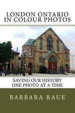 Cruising Ontario: London Ontario in Colour Photos : Saving Our History One...