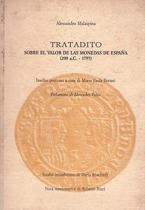 TRATADITO SOBRE EL VALOR DE LAS MONEDAS DE ESPANA (200 a.C - 1797)- A. Malaspina