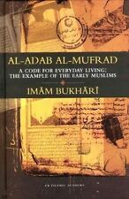 Al-Adab al-Mufrad - A Code For Everyday Living: The Example of The Early Muslims