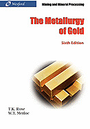 The Metallurgy of Gold Mining Leaching Processing Book