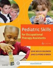 Pediatric Skills for Occupational Therapy Assistants by Jean W. Solomon and...