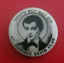 "Vintage ""St Dominic Savio Club"" Member Pin-Back Badge; Death But Not Sin"