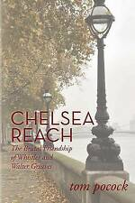 Chelsea Reach: The Brutal Friendship of Whistler and Walter Greaves by Tom Pococ