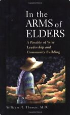 In the Arms of Elders: A Parable of Wise Leadershi