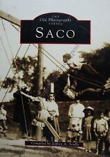 Images Of America Saco Maine By Jeffrey A Scully - History/Photos/1st Edition