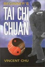 Beginner's Tai Chi Chuan, Chu, Vincent, Good Condition, Book