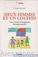 CLAIRE ALTMAN - DEUX FEMMES ET UN COUFFIN / ADOPTIONS HOMOPARENTALES - RAMSAY