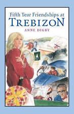 ANNE DIGBY:-  Fifth Year Friendships at Trebizon