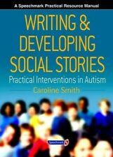 Writing and Developing Social Stories: Practical Interventions In Autism (Speech