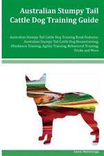 Australian Stumpy Tail Cattle Dog Training Guide : Australian Stumpy Tail Cat.