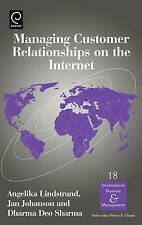 Managing Customer Relationships on the Internet (International Business and Man