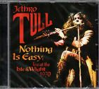 JETHRO TULL - NOTHING IS EASY - LIVE AT THE ISLE OF WIGHT - CD (NUOVO SIGILLATO)