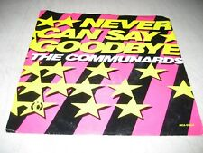 THE COMMUNARDS NEVER CAN SAY GOODBYE / '77 GREAT ESCAPE 45 NM MCA-53224 1988
