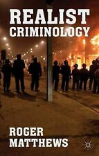 Realist Criminology by Roger Matthews (2014, Paperback)