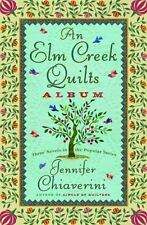 An Elm Creek Quilts Album: The Runaway Quilt/The Quilter's Legacy/The Master Qui