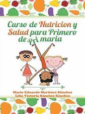 Curso de Nutrición y Salud para Primero de Primaria by Lilia Victoria and...