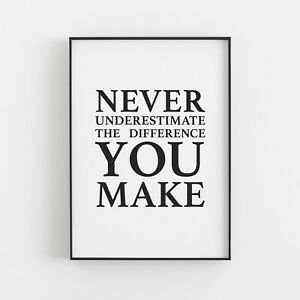 Never Underestimate Difference Typography Print Poster Inspirational Wall Art v2