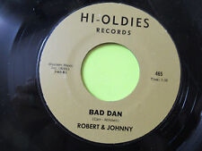 """ROBERT AND JOHNNY - BAD DAN / IM TRULY TRULY YOURS 45 7"""" OLDIES"""