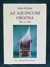 The Roman Organ at Aquincum Budapest Museum Hungarian Book Az Aquincumi Orgona