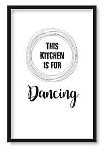 This Kitchen is for Dancing Wall Art Home Bedroom Kitchen Prints Bath Poster K1
