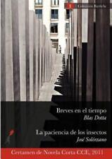 Breves en el Tiempo / la Paciencia de Los Insectos by Blas Dotta and José...