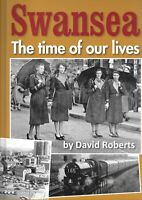 Swansea: The Time of Our Lives - David Roberts NEW Hardback 1st edition