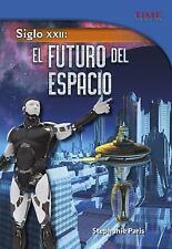 TIME for Kids en Español - Level 5: Siglo Xxii : El Futuro Del Espacio by...