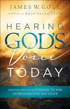 Hearing God's Voice Today : Practical Help for Listening to Him and...