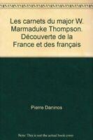 Les carnets du major W. Marmaduke Thompson. D_couverte de la France et des