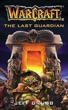 The Last Guardian (Warcraft, Book 3) (No.3) by Grubb, Jeff