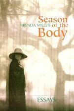 Season of the Body: Essays, Miller, Brenda, Good Book