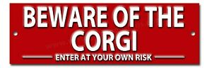 BEWARE OF THE CORGI ENTER AT YOUR OWN RISK METAL SIGN. WARNING SIGN