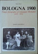 Bologna 1900 - viaggi fotografici G. Michelini - Grafis Zanichelli - R. Renzi