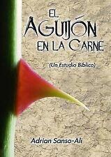 El Aguijón en la Carne by Adrian Sanso-Ali (2014, Paperback)