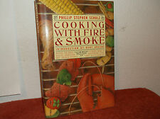 Cooking with Fire and Smoke by Phillip S. Schulz (1986, Board Book)