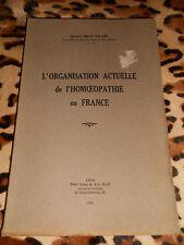 L'organisation actuelle de l'homéopathie en France - Marcel Vallée - 1936