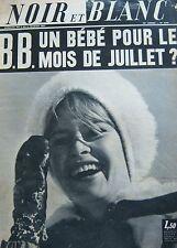 BRIGITTE BARDOT en COUVERTURE de NOIR et BLANC No 1144 de 1967 BEBE en JUILLET ?
