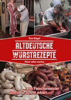 Altdeutsche Wurstrezepte Wurst selber machen NEU Buch