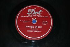 KENNY ROBERTS Wagon Wheels & Smoke Gets In Your Eyes Country/Cowboy Dot 15140